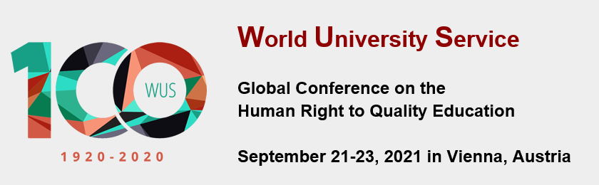 World University Service Global Conference on teh Human Right to Quality Education. September 21-23, 2021 in Vienna, Austria